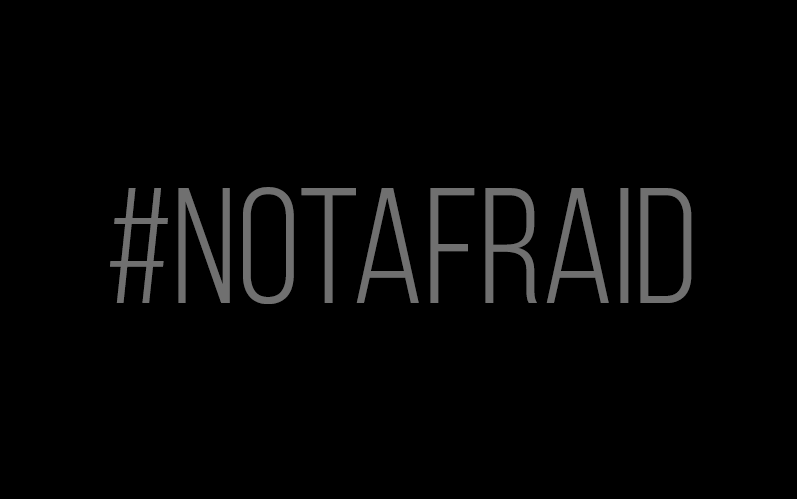 #notafraid